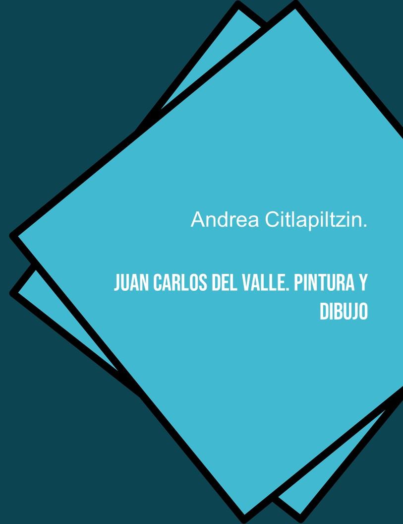 Juan Carlos del Valle. Pintura y dibujo